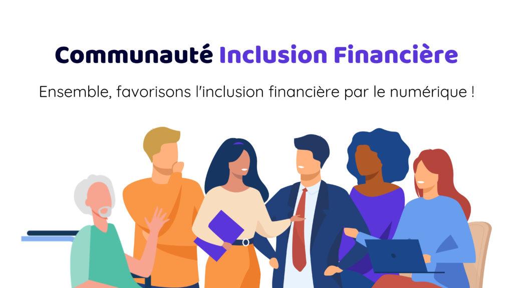 Rejoignez la communauté inclusion financière par le numérique !